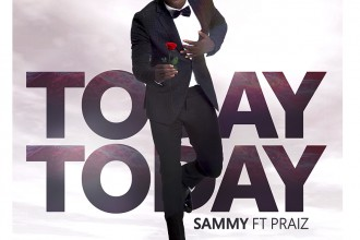 [MUSIC] Sammy ft Praiz – Today Today
