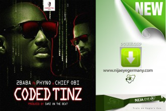 [NEW MUSIC] 2Baba ft.Phyno & Chief Obi– Coded Tinz