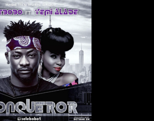 [NEW MUSIC] Selebobo ft. Yemi Alade – Conquer
