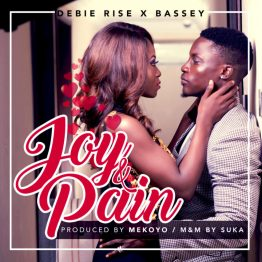 [MUSIC] Debie Rise ft. Bassey – Joy & Pain