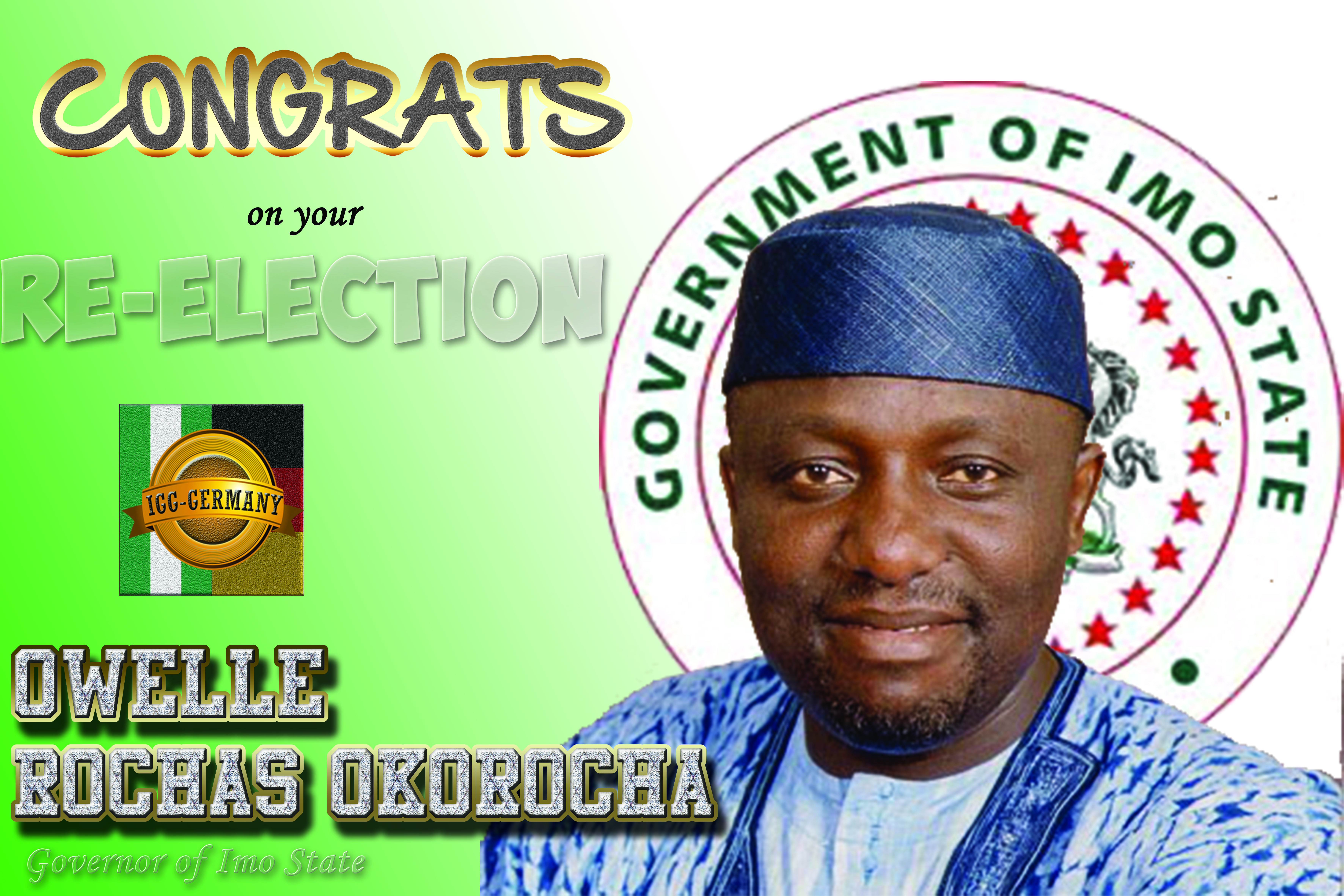 CONGRATULATORY MESSAGE TO HIS EXCELLENCY OWELLE ROCHAS OKOROCHA ON HIS RE-ELECTION AS THE GOVERNOR OF IMO STATE