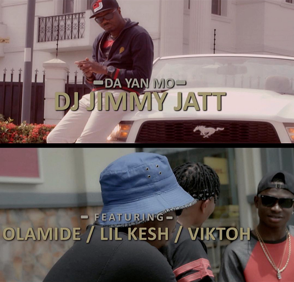 [MUSIC VIDEO] DJ Jimmy Jatt ft. Olamide, Lil Kesh & Viktoh – Da Yan Mo