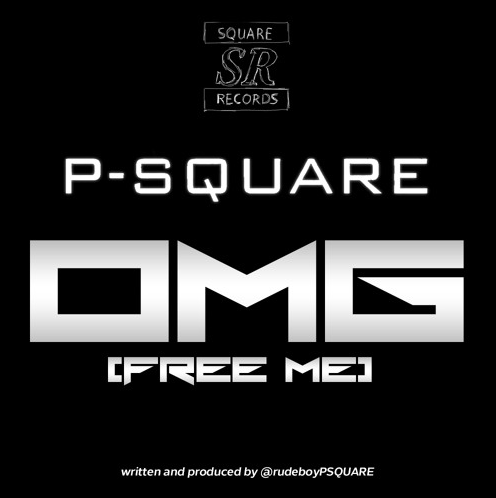 [NEW MUSIC] P-Square – OMG! (Free Me) (DOWNLOAD)