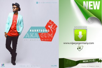 [NEW MUSIC] Harrysong ft. Duncan Mighty – AKA GUM (SUPER GLUE HAND)