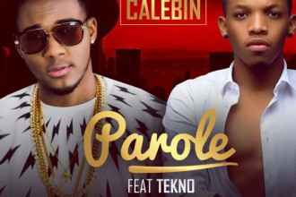 [MUSIC] Calebin ft. Tekno – Parole