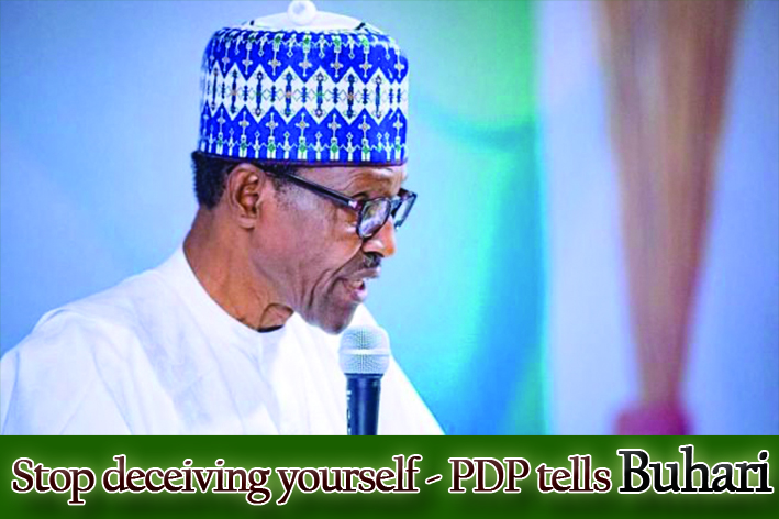 Stop deceiving yourself - PDP tells Buhari